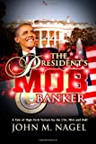 The President's Mob Banker, John Nagel, 1495498018