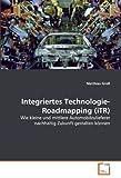 Integriertes Technologie-Roadmapping (iTR), Matthias GroÃ? and Matthias Groß, 3639329538
