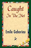 Caught in the Net, Émile Gaboriau, 1421841533