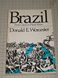Brazil, from Colony to World Power, Donald Emmet Worcester, 0684133911