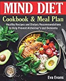 The MIND DIET Cookbook and Meal Plan: Healthy