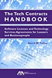 img - for The Tech Contracts Handbook: Software Licenses and Technology Services Agreements for Lawyers and Businesspeople by David W. Tollen (2011-05-16) book / textbook / text book