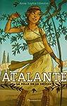 Atalante, tome 1 : La Fille de la déesse par Silvestre