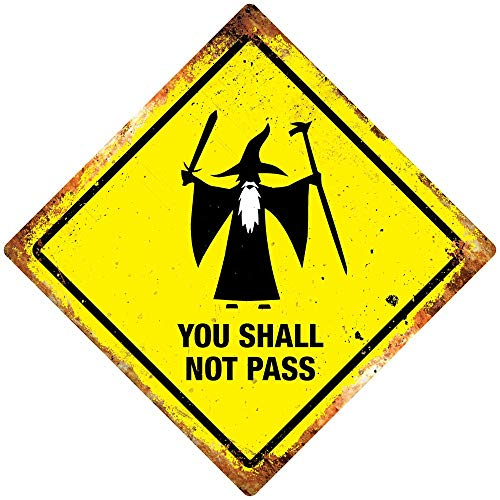 Che3423erth Metal Sign You Shall Not Pass Metal Wall Sign Plaque Art. Rings Funny Wizard Lord