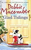 Front cover for the book Glad Tidings (Here Comes Trouble / There's Something About Christmas) by Debbie Macomber