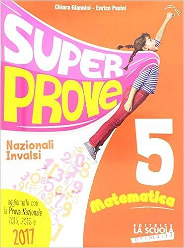 Super Prove Nazionali Invalsi Matematica Per La Scuola Elementare