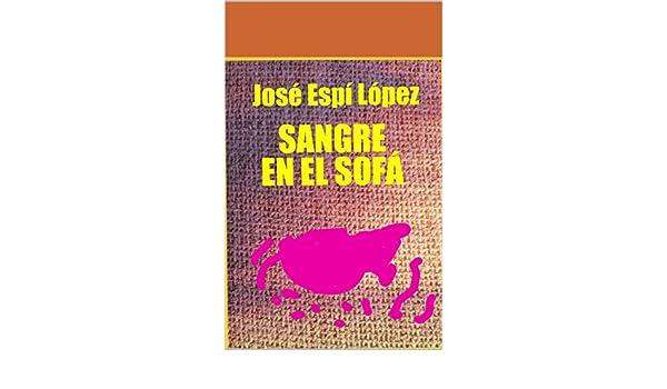 Sangre en el sofá eBook: José Espí López: Amazon.es: Tienda ...
