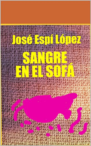 Sangre en el sofá (Spanish Edition) - Kindle edition by José ...