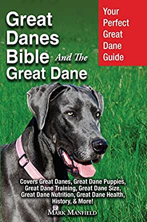 Great Danes Bible And The Great Dane Your Perfect Great Dane