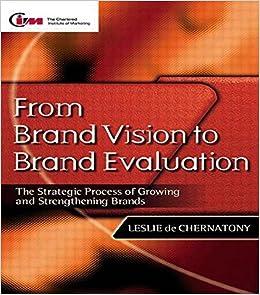 Book From Brand Vision to Brand Evaluation by Leslie de Chernatony (10-Apr-2001)