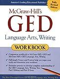 McGraw-Hill's GED Language Arts, Writing Workbook