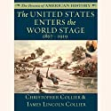 The United States Enters the World Stage: From the Alaska Purchase through World War I, 1867–1919 Audiobook by Christopher Collier, James Lincoln Collier Narrated by Jim Manchester