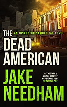THE DEAD AMERICAN (The Inspector Samuel Tay Novels Book 3) by [Needham, Jake]