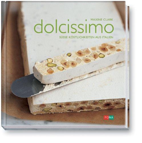 Dolcissimo Susse Kostlichkeiten Aus Italien Livre En