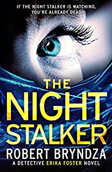 The Night Stalker: A chilling serial killer thriller (Detective Erika Foster Book 2) by [Bryndza, Robert]