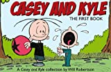 Casey and Kyle - The First Book (Casey and Kyle, 1)