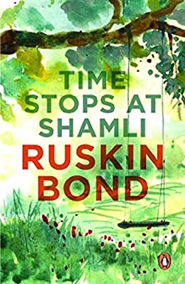 Time Stops at Shamli - Ruskin Bond Books