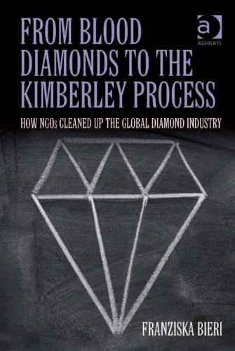 Download From Blood Diamonds to the Kimberley Process: How NGOs Cleaned Up the Global Diamond Industry Pdf