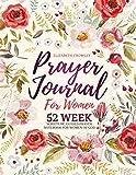 Prayer Journal For Women: 52 Week Scripture, Guided