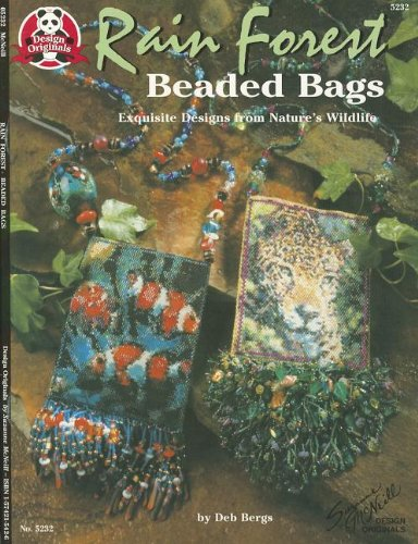 Rain Forest Beaded Bags: Exquisite Designs from Nature's Wildlife (Design Originals) ()