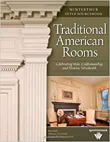 Traditional american rooms winterthur style sourcebook for Traditional american architecture