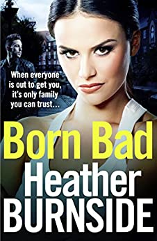 Born Bad: Bestselling, gritty first book in the Manchester crime trilogy by [Burnside, Heather]