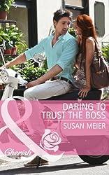 Daring to Trust the Boss (Mills & Boon Cherish)
