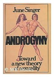 Androgyny: Toward a New Theory of Sexuality