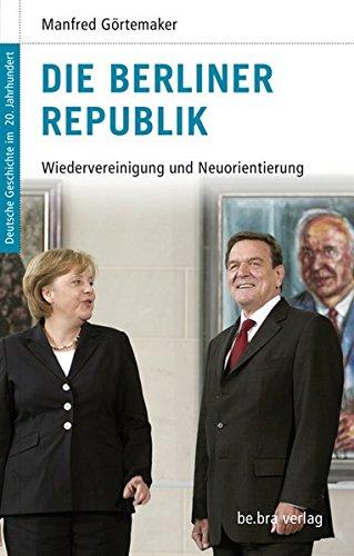Deutsche Geschichte im 20. Jahrhundert 16. Die Berliner Republik: Wiedervereinigung und Neuorientierung
