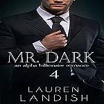 Mr. Dark 4: An Alpha Billionaire Romance   Lauren Landish