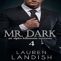 Mr. Dark 4: An Alpha Billionaire Romance