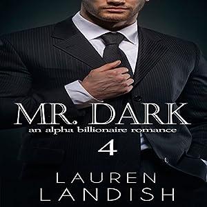 Mr. Dark 4: An Alpha Billionaire Romance Audiobook