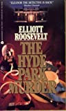 The Hyde Park Murder, Elliott Roosevelt, 0380700581