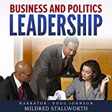 Business and Politics: Leadership Audiobook by Mildred Stallworth Narrated by Doug Johnson