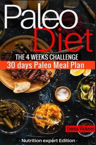 Paleo Diet the 4 weeks challenge: 30 meal plan to weight-loss & live healthy (paleo cookbook, paleo diet for beginners, paleo diet challenge, paleo, weight-loss) PDF