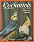img - for Cockatiels: A Complete Pet Owner's Manual book / textbook / text book