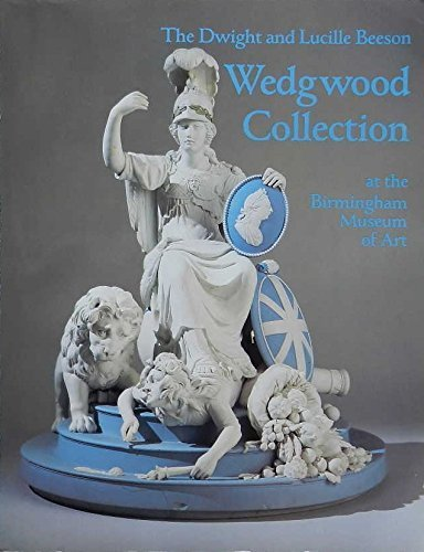 The Dwight and Lucille Beeson Wedgwood Collection by Brand: Birmingham Museum of Art