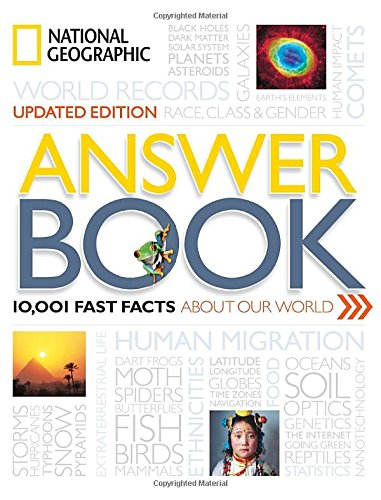 National Geographic Answer Book, Updated Edition: 10, 001 Fast ...