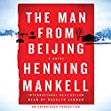 The Man from Beijing Audiobook by Henning Mankell Narrated by Rosalyn Landor