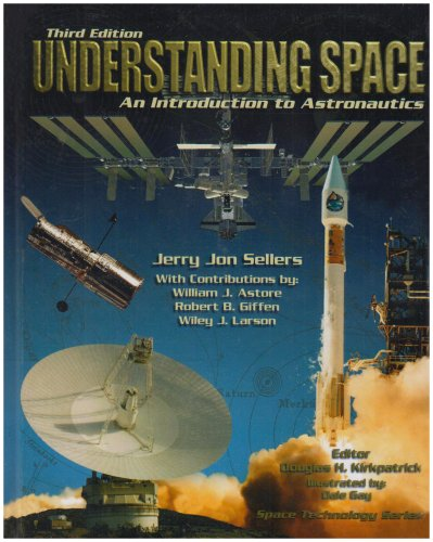 LSC Understanding Space: An Introduction to Astronautics + Website (Space Technology)
