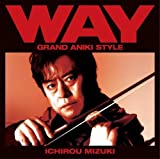 WAY GRAND ANIKI STYLE by SONY MUSIC ENTERTAINMENT JAPAN