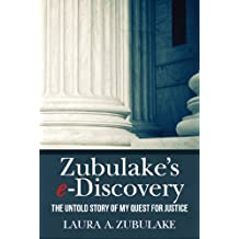 Zubulake's e-Discovery: The Untold Story of my Quest for Justice