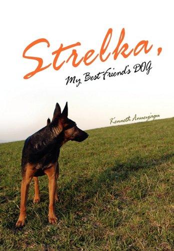 Download Strelka, My Best Friend's Dog ebook