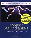 Project Management : A Managerial Approach, Meredith, Jack R. and Mantel, Samuel J., 0471073237