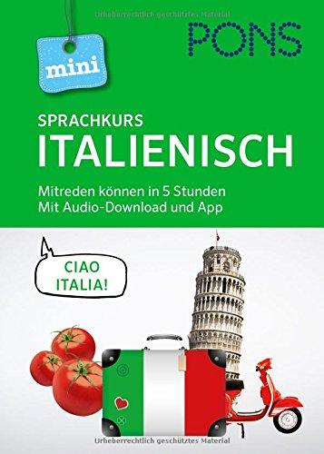 PONS Mini Sprachkurs Italienisch  Mitreden Können In 5 Stunden. Mit Audio Download.  PONS Mini Sprachkurse