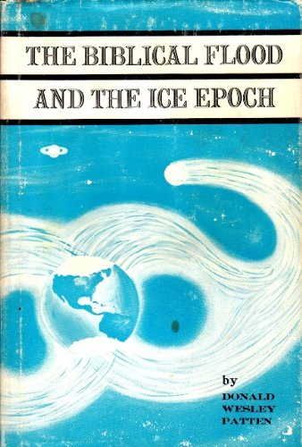 The Biblical flood and the ice epoch;: A study in scientific history,
