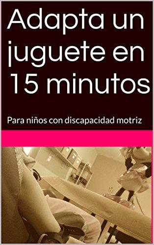 Un Con Adapta MinutosPara En 15 Juguete Discapacidad Niños Motriz j4RL5A