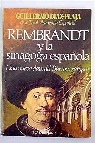 rembrandt y la sinagoga espanola spanish edition