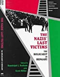The Nazis' Last Victims, Randolph L. Braham, Scott Miller, 0814327370