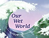 img - for Our Wet World book / textbook / text book